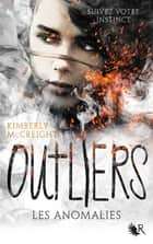 Outliers - Livre I - Les Anomalies ebook by Fabienne VIDALLET, Kimberly MCCREIGHT