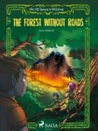 The Elf Queen s Children 2: The Forest Without Roads ebook by Peter Gotthardt, Amalie Bischoff