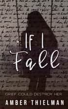 If I Fall eBook by Amber Thielman