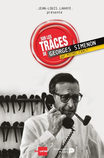 Sur les traces de Georges Simenon ebook by Jean-Louis Lahaye