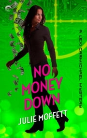 No Money Down: A Lexi Carmichael Mystery, Book 2.5 - An international geek girl mystery ebook by Julie Moffett