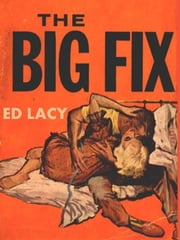 The Big Fix ebook by Ed Lacy