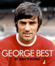 George Best ebook by Ivan Ponting