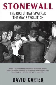 Stonewall - The Riots That Sparked the Gay Revolution ebook by David Carter