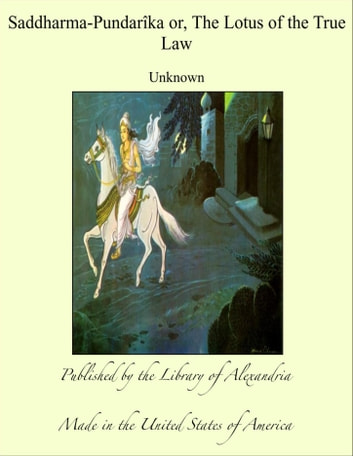 Saddharma-Pundarîka or, The Lotus of the True Law eBook by Unknown