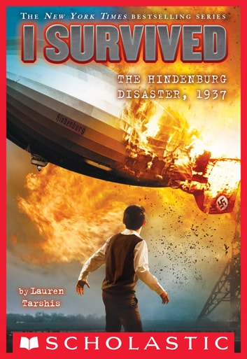 I Survived the Hindenburg Disaster, 1937 (I Survived #13) ebook by Lauren Tarshis