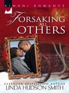 Forsaking All Others (Mills & Boon Cherish) ebook by Linda Hudson-Smith