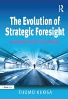 The Evolution of Strategic Foresight ebook by Tuomo Kuosa