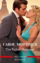 The Failed Marriage ebook by Carole Mortimer