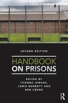 Handbook on Prisons ebook by Yvonne Jewkes,Ben Crewe,Jamie Bennett