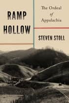 Ramp Hollow - The Ordeal of Appalachia ebook by Steven Stoll