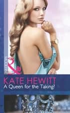 A Queen for the Taking? (Mills & Boon Modern) (The Diomedi Heirs, Book 2) eBook by Kate Hewitt