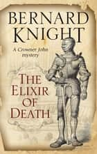 Elixir of Death, The ebook by Bernard Knight