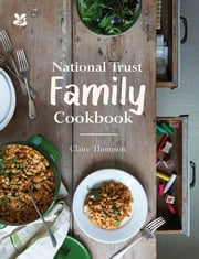 National Trust Family Cookbook ebook by Claire Thomson