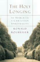 The Holy Longing ebook by Ronald Rolheiser