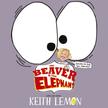 The Beaver and the Elephant audiobook by Keith Lemon