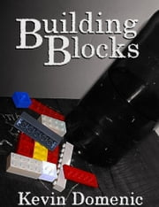 Building Blocks ebook by Kevin Domenic