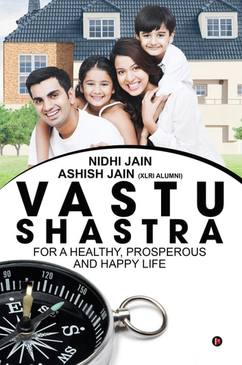 Vastu Shastra: for a Healthy, Prosperous and Happy life ebook by Nidhi Jain,Ashish Jain
