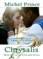 Chrysalis ebook by Michel Prince