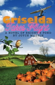 Griselda Takes Flight ebook by Joyce Magnin