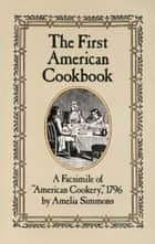 The First American Cookbook ebook by Amelia Simmons