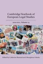 Cambridge Yearbook of European Legal Studies, Vol 13, 2010-2011 ebook by Professor Catherine Barnard, Dr Okeoghene Odudu