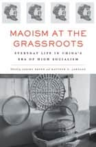 Maoism at the Grassroots ebook by Jeremy Brown