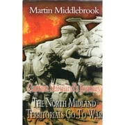 North Midland Territorials go to War - The First Six Months in Flanders Trenches ebook by Martin Middlebrook