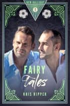 Fairy Tales ebook by Kris Ripper