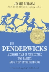 The Penderwicks - A Summer Tale of Four Sisters, Two Rabbits, and a Very Interesting Boy ebook by Jeanne Birdsall