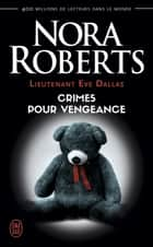Lieutenant Eve Dallas (Tome 37,5) - Crimes pour vengeance eBook by Nora Roberts, Laurence Murphy
