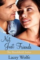 Not Just Friends ebook by Lacey Wolfe