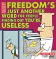 Freedom's Just Another Word for People Finding Out You're Useless: A Dilbert Book