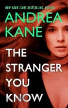 The Stranger You Know ebook by Andrea Kane