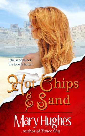 Hot Chips and Sand ebook by Mary Hughes