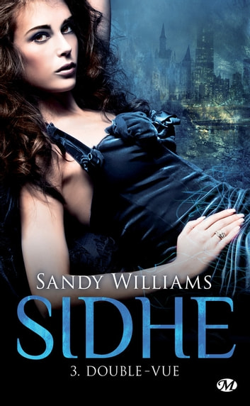 Double-vue - Sidhe, T3 ebook by Sandy Williams