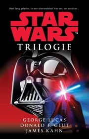 Star Wars trilogie - a new hope; the empires strikes back; return of the Jedi ebook by George Lucas, Donald F. Glut, David Brisk,...
