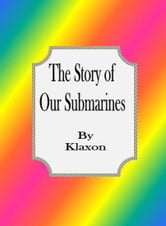 The Story of Our Submarines ebook by Klaxon