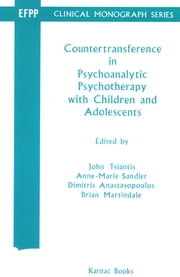 Countertransference in Psychoanalytic Psychotherapy with Children and Adolescents ebook by Dimitris Anastasopoulos,Brian Martindale,Anne-Marie Sandler,John Tsiantis