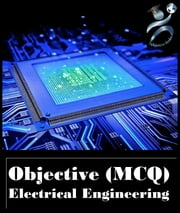 Objective Electrical Engineering - Electrical Engineering Objective (MCQ) with Interview Questions and Answers ebook by Pranab Debnath