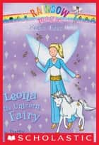 Magical Animal Fairies #6: Leona the Unicorn Fairy - A Rainbow Magic Book ebook by Daisy Meadows