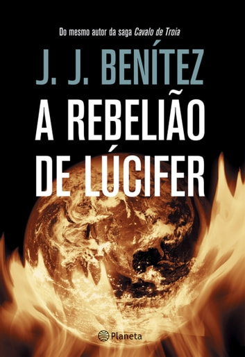 A Rebelião de Lúcifer ebook by J.J. Benitez