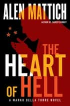 The Heart of Hell ebook by Alen Mattich