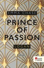 Prince of Passion – Logan ebook by Emma Chase, Anita Nirschl