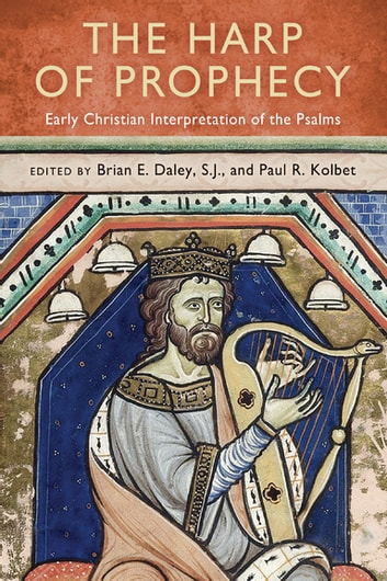 The Harp of Prophecy - Early Christian Interpretation of the Psalms ebook by