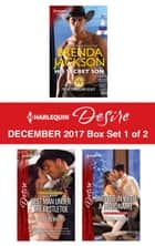 Harlequin Desire December 2017 - Box Set 1 of 2 - An Anthology ebook by Brenda Jackson, Jules Bennett, Karen Booth