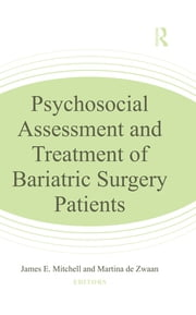 Psychosocial Assessment and Treatment of Bariatric Surgery Patients ebook by