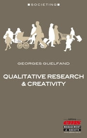 Qualitative Research & Creativity ebook by Georges Guelfand