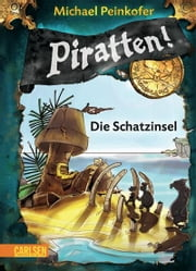 Piratten!, Band 5: Die Schatzinsel ebook by Michael Peinkofer
