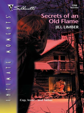 Secrets of an Old Flame ebook by Jill Limber